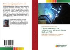 Capa do livro de Efeitos da energia de soldagem no aço superduplex UNS S32750