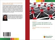 Capa do livro de Sobre o vetor de Fiedler e as componentes de Perron de um grafo