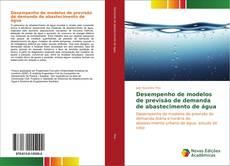 Bookcover of Desempenho de modelos de previsão de demanda de abastecimento de água