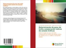 Bookcover of Determinação do grau de trofia comparando índices de estado tróficos