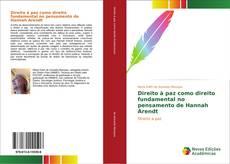 Bookcover of Direito à paz como direito fundamental no pensamento de Hannah Arendt