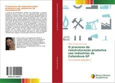 Bookcover of O processo de reestruturação produtiva nas indústrias de Catanduva-SP