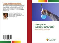 Capa do livro de Facilitação da aprendizagem do modelo atômico no ensino médio