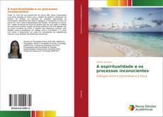 Capa do livro de A espiritualidade e os processos inconscientes