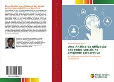 Bookcover of Uma Análise da utilização das redes sociais no ambiente corporativo