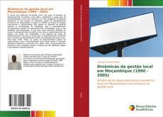 Bookcover of Dinâmicas da gestão local em Moçambique (1990 - 2005)