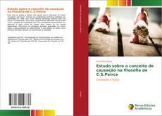Bookcover of Estudo sobre o conceito de causação na filosofia de C.S.Peirce
