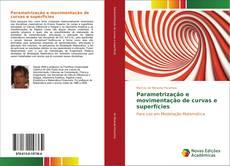 Bookcover of Parametrização e movimentação de curvas e superfícies