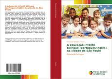 Bookcover of A educação infantil bilíngue (português/inglês) na cidade de São Paulo