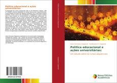 Обложка Política educacional e ações universitárias: