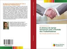 Capa do livro de A aliança da Igreja Universal com o Partido dos Trabalhadores