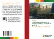 Обложка Regularização ambiental de propriedade agrí.: transição de cenários