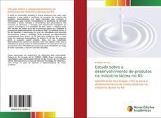 Couverture de Estudo sobre o desenvolvimento de produtos na indústria láctea no RS