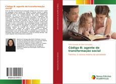 Copertina di Código B: agente de transformação social
