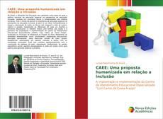 CAEE: Uma proposta humanizada em relação a inclusão的封面