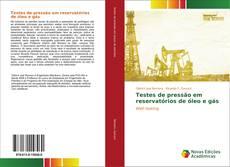 Bookcover of Testes de pressão em reservatórios de óleo e gás