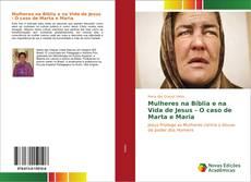 Copertina di Mulheres na Bíblia e na Vida de Jesus - O caso de Marta e Maria