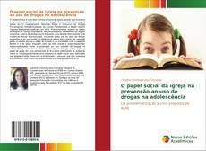 Capa do livro de O papel social da igreja na prevenção ao uso de drogas na adolescência