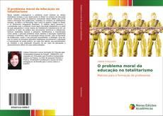 O problema moral da educação no totalitarismo kitap kapağı