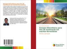 Energia fotovoltaica para fins de iluminação em trechos ferroviários kitap kapağı
