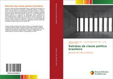 Bookcover of Retratos da classe política brasileira