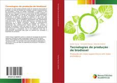 Bookcover of Tecnologias de produção de biodiesel