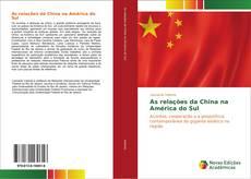 Couverture de As relações da China na América do Sul