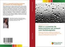 TiO2 e o aumento do fotocromismo em ormosil com fosfotungstato kitap kapağı