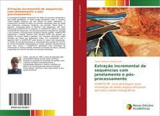 Bookcover of Extração incremental de sequências com janelamento e pós-processamento