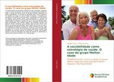 Capa do livro de A sociabilidade como estratégia de saúde. O caso do grupo Melhor Idade