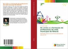 Borítókép a  Os ciclos e a formação de professores da rede municipal de Niterói - hoz