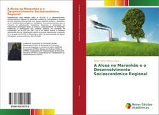 Bookcover of A Alcoa no Maranhão e o Desenvolvimento Socioeconômico Regional