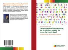 Capa do livro de Desenvolvimento protetor de tireóide a partir de material reciclável