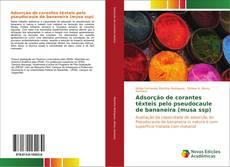Bookcover of Adsorção de corantes têxteis pelo pseudocaule de bananeira (musa ssp)