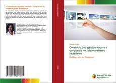 Bookcover of O estudo dos gestos vocais e corporais no telejornalismo brasileiro