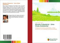 Bookcover of Direito Tributário - Uma Visão Ambiental