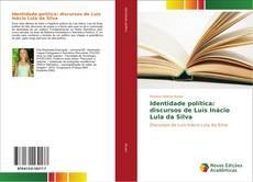 Capa do livro de Identidade política: discursos de Luís Inácio Lula da Silva