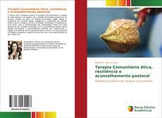 Bookcover of Terapia Comunitária ética, resiliência e aconselhamento pastoral