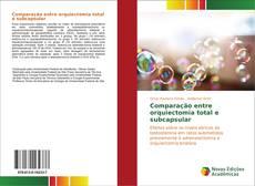 Bookcover of Comparação entre orquiectomia total e subcapsular