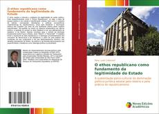 Capa do livro de O ethos republicano como fundamento da legitimidade do Estado