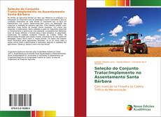 Borítókép a  Seleção do Conjunto Trator/Implemento no Assentamento Santa Bárbara - hoz