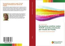 Bookcover of Parâmetros análise redes TCP/IP usando simulação por Vazão de Fluído