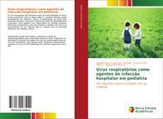 Vírus respiratórios como agentes de infecção hospitalar em pediatria kitap kapağı