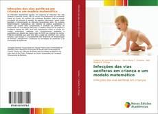Capa do livro de Infecções das vias aeríferas em criança e um modelo matemático