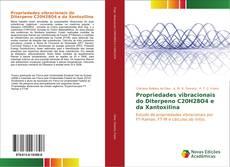 Couverture de Propriedades vibracionais do Diterpeno C20H28O4 e da Xantoxilina