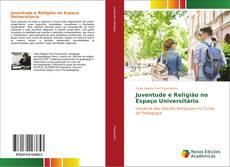Borítókép a  Juventude e Religião no Espaço Universitário - hoz