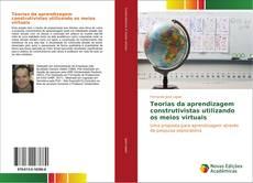 Capa do livro de Teorias da aprendizagem construtivistas utilizando os meios virtuais