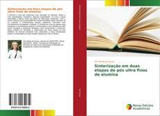 Capa do livro de Sinterização em duas etapas de pós ultra finos de alumina