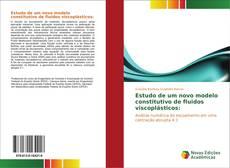 Buchcover von Estudo de um novo modelo constitutivo de fluidos viscoplásticos: