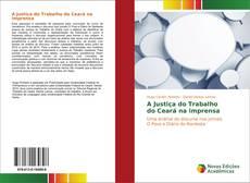 Capa do livro de A Justiça do Trabalho do Ceará na imprensa